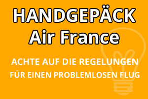 Handgepäck Regelungen Air France