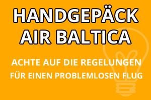 Handgepäck Bestimmungen Air Baltica