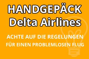 Handgepäck Bestimmungen Delta Airlines
