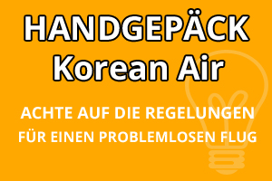 Handgepäck Regelungen Korean Air