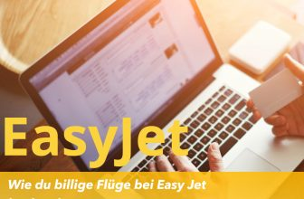 Wie du billige Flüge bei Easy Jet buchen kannst !
