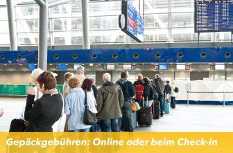 Gepäckgebühren: Online oder beim Check-in günstiger?