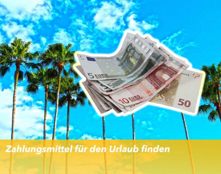 Zahlungsmittel Urlaub